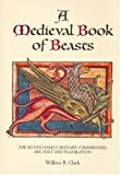 A Medieval Book of Beasts: The Second-Family Bestiary. Commentary, Art, Text and Translation.