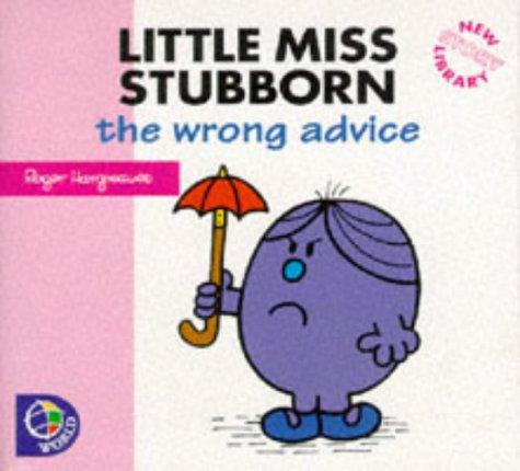 Little Miss Stubborn : the wrong advice