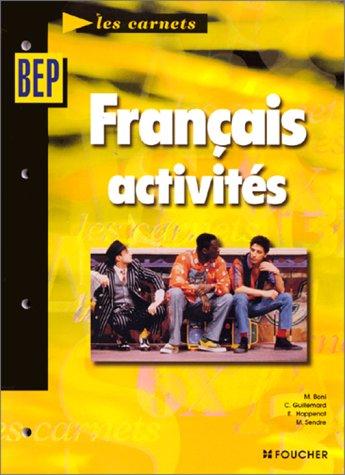 Français activités : BEP, classe de 2de professionnelle et Terminale tertiaires et industriels