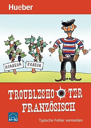 Troubleshooter Franzsisch. Typische Fehler vermeiden / Buch