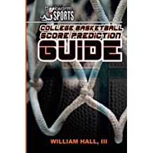 College Basketball Score Prediction Guide by William Hall III (2015-03-01)