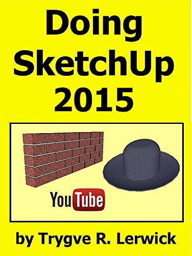 Doing SketchUp 2015 (Doing to Understand Book 16) eBook
