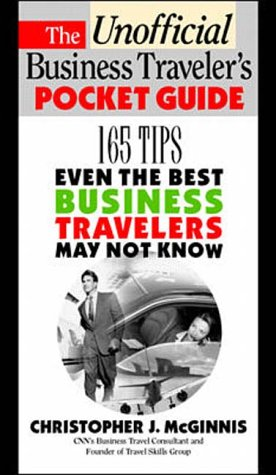The Unoffcial Business Traveler's Pocket Guide: 249 Tips Even the Best Business Traveler May Not Know (English Edition)