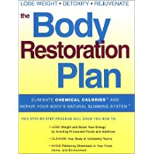 The Body Restoration Plan: Eliminate Chemical Calories and Repair Your Body's Natural Slimming System by Paula Hamilton (2003-03-02)