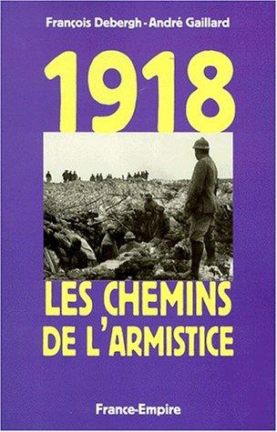 1918, les chemins de l'Armistice