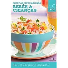 Receitas Especiais para Bebês & Crianças (Minicozinha Mais!) (Portuguese Edition)