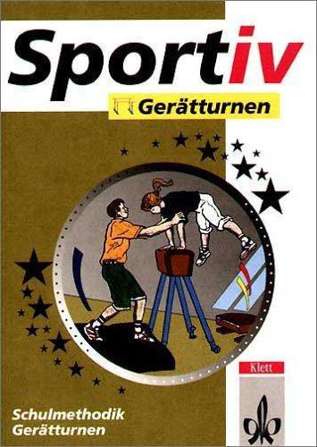 Preisvergleich Produktbild Sportiv Gerätturnen: Schulmethodik Gerätturnen (Klett Sportiv / Kopiervorlagen für den Unterricht)