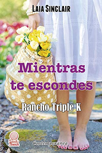 Mientras te escondes (Rancho Triple K nº 6) (Spanish Edition)