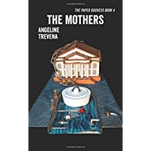 The Mothers: Volume 4 (The Paper Duchess)