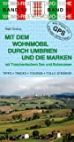 Mit dem Wohnmobil durch Umbrien und die Marken: Mit Trasimenischem See und Bolsena-See - Ralf Gréus