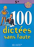 100 Dictees Sans Fautes 5 Eme (Education)