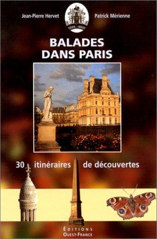 Balades dans Paris - 30 itinéraires de découvertes