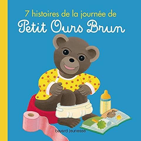 PETIT OURS BRUN - 7 HISTOIRES DE LA JOURNÉE