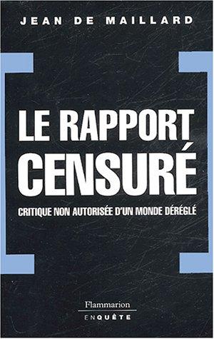 Le rapport censuré : Critique non autorisée d'un monde déréglé par Jean de Maillard