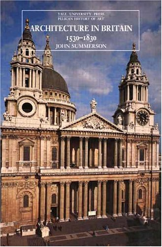 Architecture in Britain: 1530-1830, Ninth Edition (The Yale University Press Pelican History of Art Series)