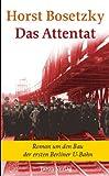 Das Attentat: Roman - Horst Bosetzky