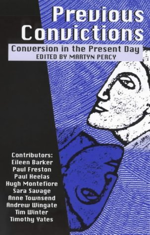 Previous Convictions: An Anatomy of Religious Conversion by Martyn Percy (2000-02-18)