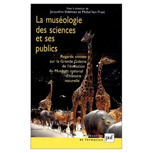 La Muséologie des sciences et ses publics : Regards croisés sur la grande galerie de l'évolution du Museum d'histoire naturelle