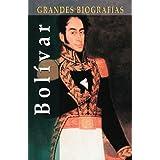 Bolivar (Grandes Biografias Series / Great Biographies Series)