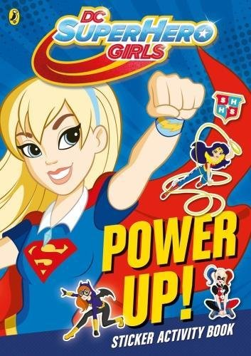 DC Super Hero Girls. Power Up!