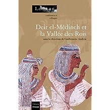Deir-el-médineh et la vallée des Rois : la vie en Egypte au temps des pharaons