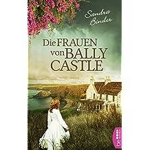Die Frauen von Ballycastle (German Edition)