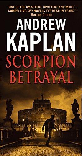 Scorpion Betrayal (Scorpion Novels) by Andrew Kaplan (2012-05-29)