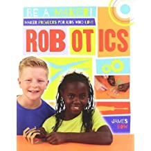 Maker Projects for Kids Who Love Robotics (Be a Maker!)