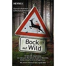 Bock auf Wild: 15 tödliche Jagdstories