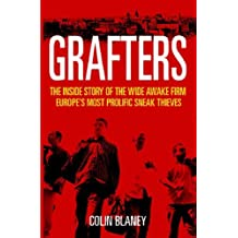 Grafters: The Inside Story of the Wide Awake Firm, Europe's Most Prolific Sneak Thieves by Colin Blaney (2006-04-21)