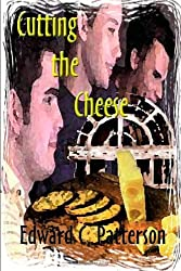 Cutting The Cheese by Edward C. Patterson (2008-03-11)