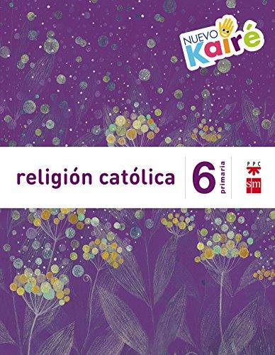 Nuevo Kairé, religión católica, 6 Educación Primaria por Juanjo Gómez-Escalonilla, Antonio Villar Tejedor, David Álvarez Muñoz