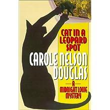 Cat in a Leopard Spot (Midnight Louie Mysteries)