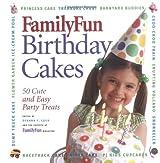 Family Fun Birthday Cakes: 50 Cute And Easy Party Treats