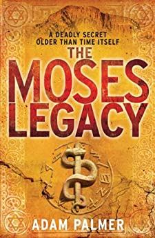 The Moses Legacy (Daniel Klein Book 1) by [Palmer, Adam]