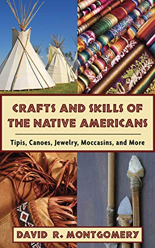 Crafts and Skills of the Native Americans: Tipis, Canoes, Jewelry, Moccasins, and More Descargar ebooks Epub