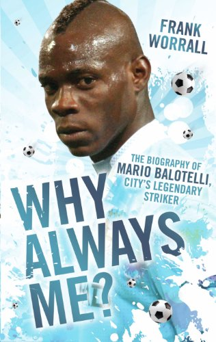 Why Always Me? - The Biography of Mario Balotelli, City's Legendary Striker (English Edition) Bust Darts