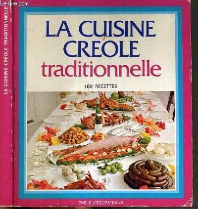 LA CUISINE CREOLE TRADITIONNELLE - 180 RECETTES
