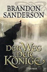 Der Weg der Könige: Roman (Die Sturmlicht-Chroniken 1)