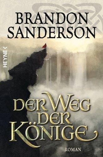 Der Weg der Könige: Roman (Die Sturmlicht-Chroniken 1) (German ...
