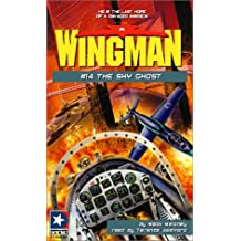 The Sky Ghost (Wingman (Listen & Live Audio))