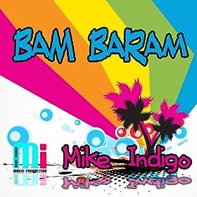 Mike Indigo-Bam Baram