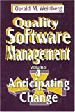 Quality Software Management: Anticipating Change v. 4: Vol. 4 : Anticipating Change