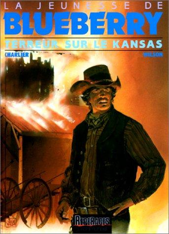 La Jeunesse de Blueberry, tome 5 : Terreur sur le Kansas