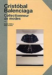 Cristobal Balenciaga : Collectionneur de mode. Musée Galliera 13 avril-7 octobre 2012