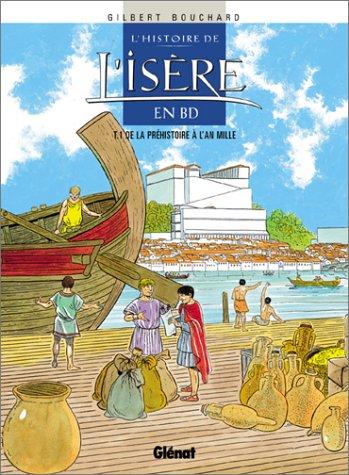 Histoire de l'Isère en BD, tome 1 : La préhistoire