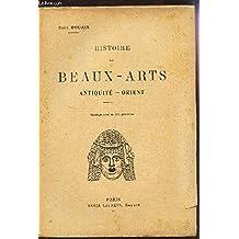 HISTOIRE DES BEAUX-ARTS - ANTIQUITE - ORIENT.