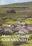 Maria Erscheint in Garabandal. Erlebnisse Eines Spanischen Landpfarrers.