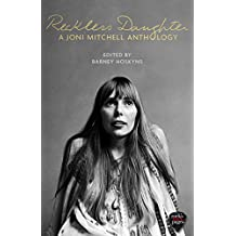 Reckless Daughter: A Joni Mitchell Anthology (English Edition)