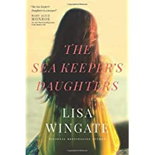The Sea Keeper's Daughters (A Carolina Heirlooms Novel) by Lisa Wingate (2015-09-08)